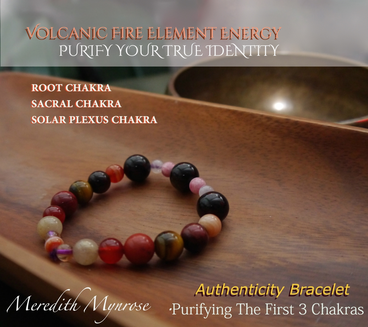 Authenticity Bracelet : Goddess Pele with The First 3 Chakras