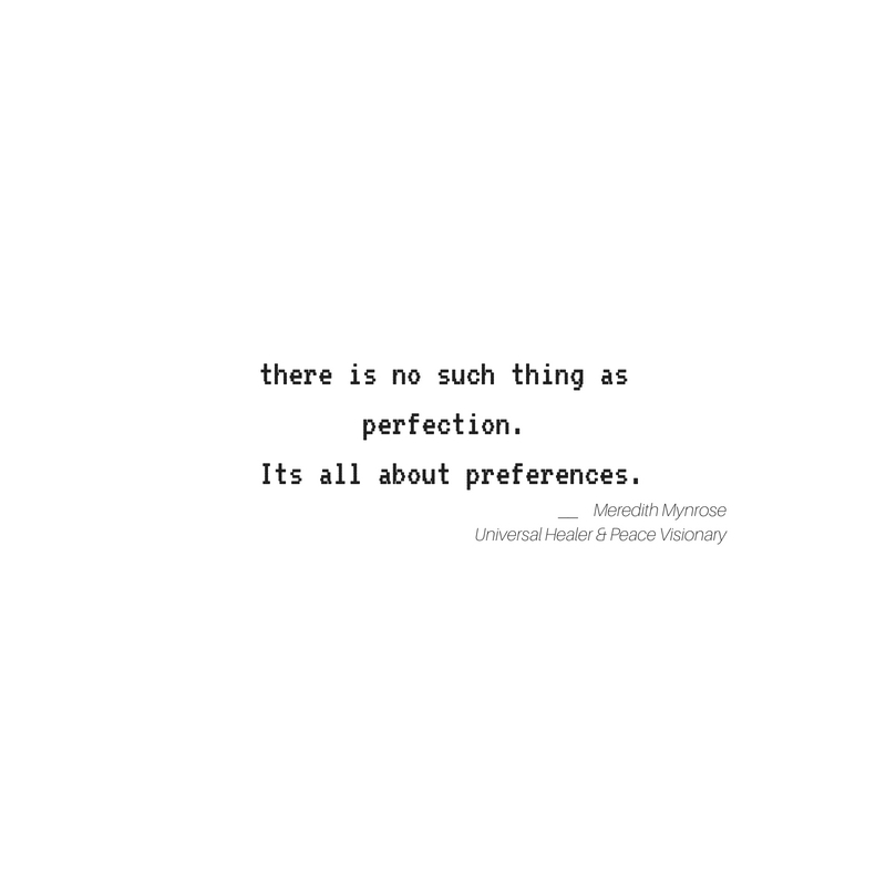 there is no such thing as perfection. Its all about preferences.